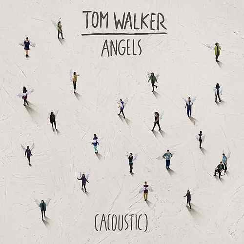 Tom Walker - Tom Walker – Angels (Acoustic)