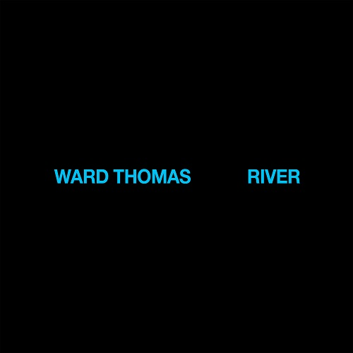 Ward Thomas - Ward Thomas – River